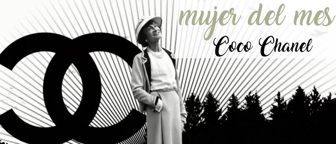 Mujer del mes: Coco Chanel, independiente, feminista y visionaria